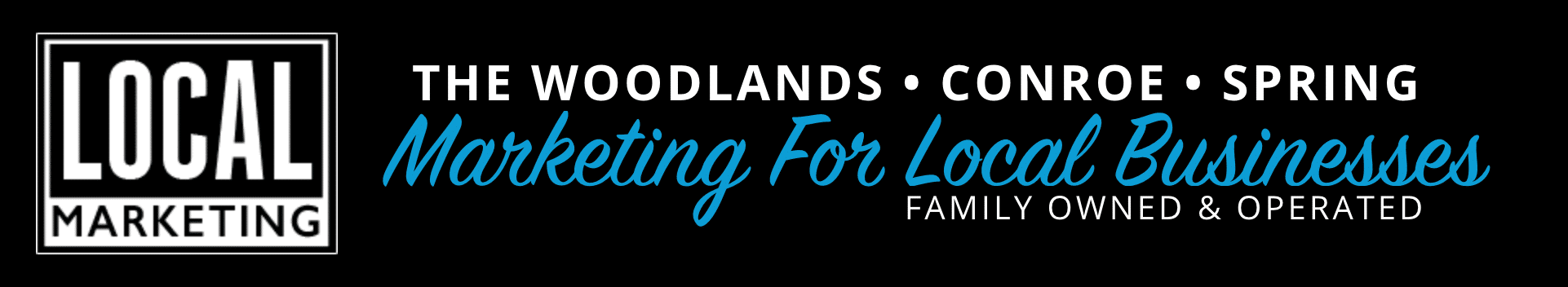 Local Marketing in The Woodlands, Conroe and Spring